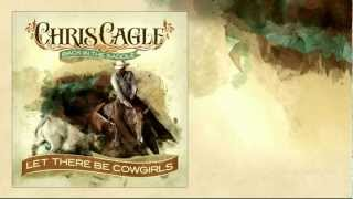 "Chris Cagle – ""Let There Be Cowgirls"" with Lyrics"