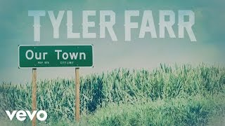 "Tyler Farr – ""Our Town"" with Lyrics"