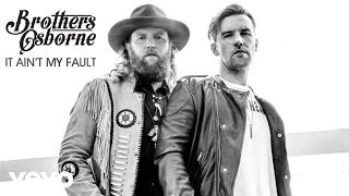 "Brothers Osborne – ""It Ain't My Fault"" with Lyrics"