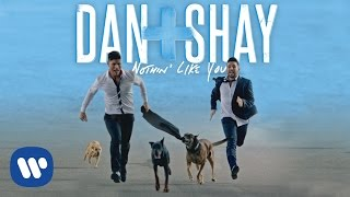 "Dan + Shay – ""Nothin' Like You"" with Lyrics"