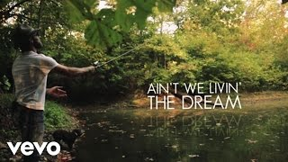 "Drake White – ""Livin' The Dream"" with Lyrics"