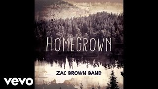 "Zac Brown Band – ""Homegrown"" with Lyrics"