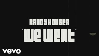 "Randy Houser – ""We Went"" with Lyrics"
