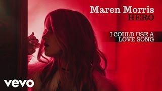 "Maren Morris – ""I Could Use a Love Song"" with Lyrics"